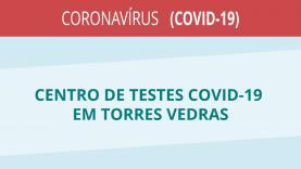 COVID-19: Torres Vedras com centro de testes a partir de terça-feira