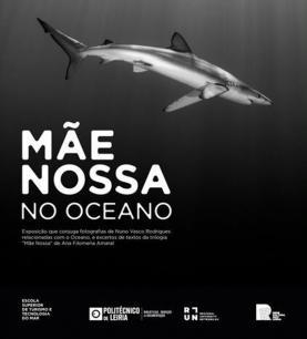 Peniche: exposição 'Mãe Nossa' alerta para a necessidade de preservar o mundo marinho e o planeta