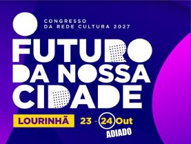 Lourinhã recebe esta sexta-feira Congresso da Rede Cultura 2027